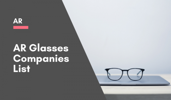 AR Glasses Companies List and Best Products