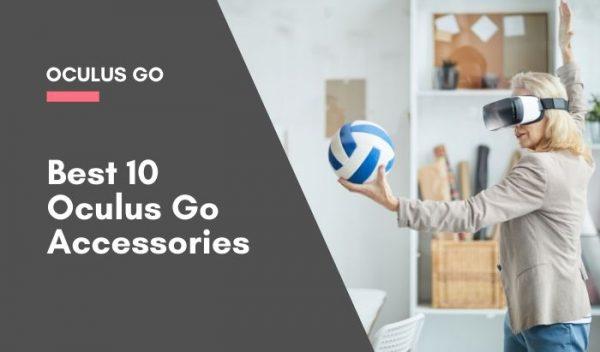 _Best 10 Oculus Go Accessories