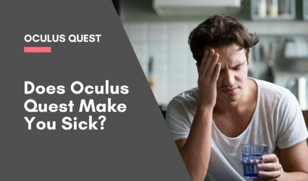 Does oculus quest make you sick