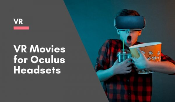VR Movies for Oculus Headsets