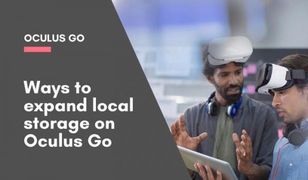 Ways to expand local storage on Oculus Go